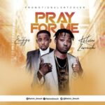 Kelvin 2much Ft Erigga – Pray For Me