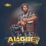 [Album] Qdot – Alagbe Album
