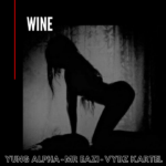 Yung Alpha Ft Mr Eazi & Vybz Kartel – Wine