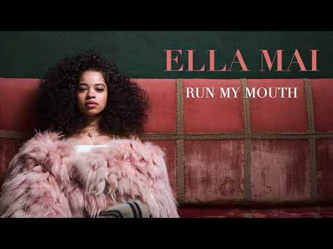 ELLA MAI – RUN MY MOUTH