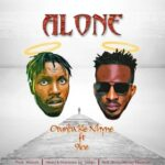 OTUNBA KE NHYNE FEAT. 9ICE – ALONE