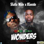 SHATTA WALE FEAT. OLAMIDE – WONDERS