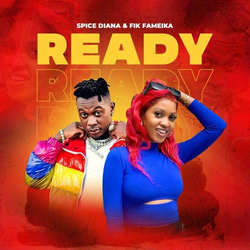 Spice Diana & Fik Fameica – Ready
